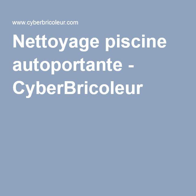 Nettoyage piscine autoportante - CyberBricoleur