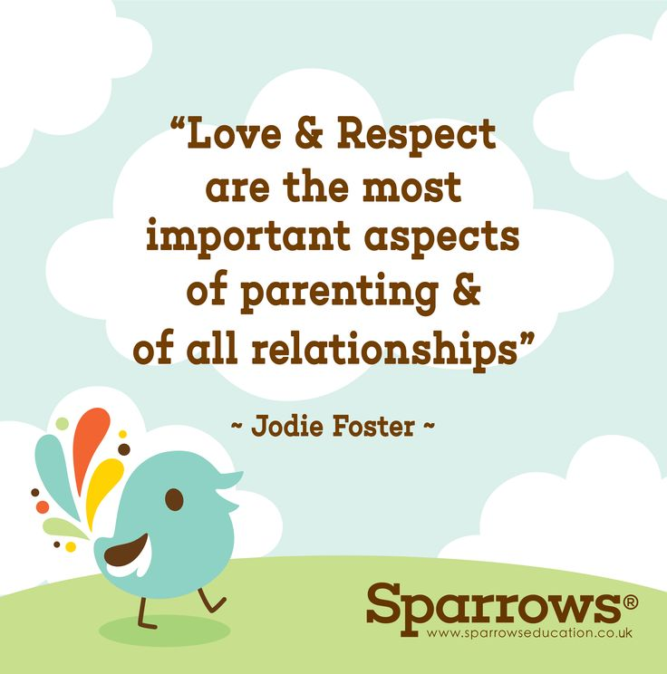 """""""Love & Respect are the most important aspects of parenting & of all relationships"""" ~ Jodie Foster  #love #respect #parenting #children #teaching #love #relationships  www.sparrowseducation.co.uk"""