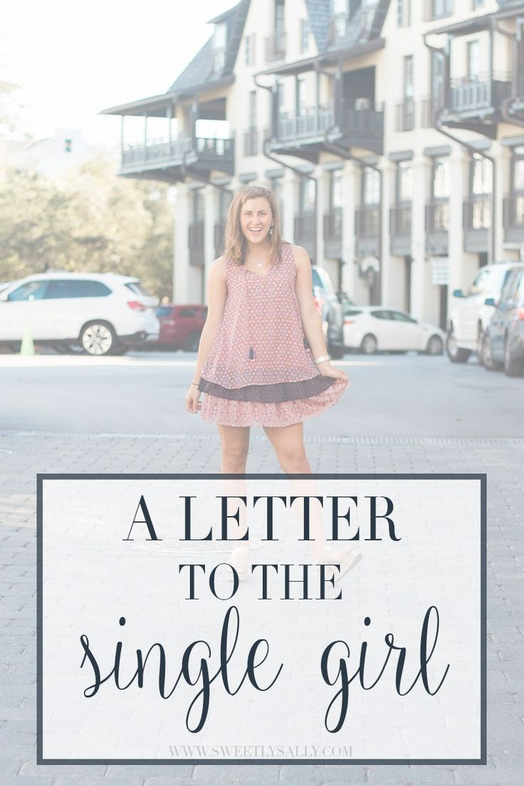 A letter to the single girl / encouragement to the single featured on sweetly sally at www.sweetlysally.com