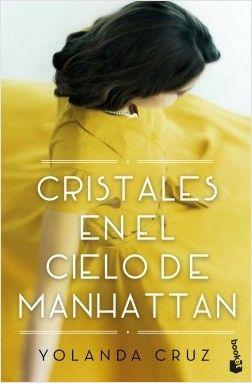 Cristales en el cielo de Manhattan, de Yolanda Cruz. Ambientada en los años cincuenta, Cristales en el cielo de Manhattan es una historia cautivadora que ...
