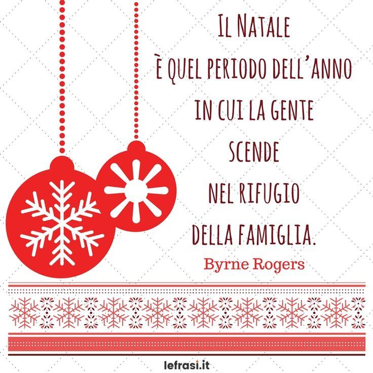 Il Natale è quel periodo dell'anno in cui la gente scende nel rifugio della famiglia. Byrn Rogers    http://www.lefrasi.it/frase/natale-quel-periodo-dellanno-cui-la-gente-scende/   #frasi #frasibelle #citazioni #quotes #christmas #natale #igersitalia#picoftheday #follow #followme #photooftheday #bestoftheday#instagood #like #instadaily #byrnrogers