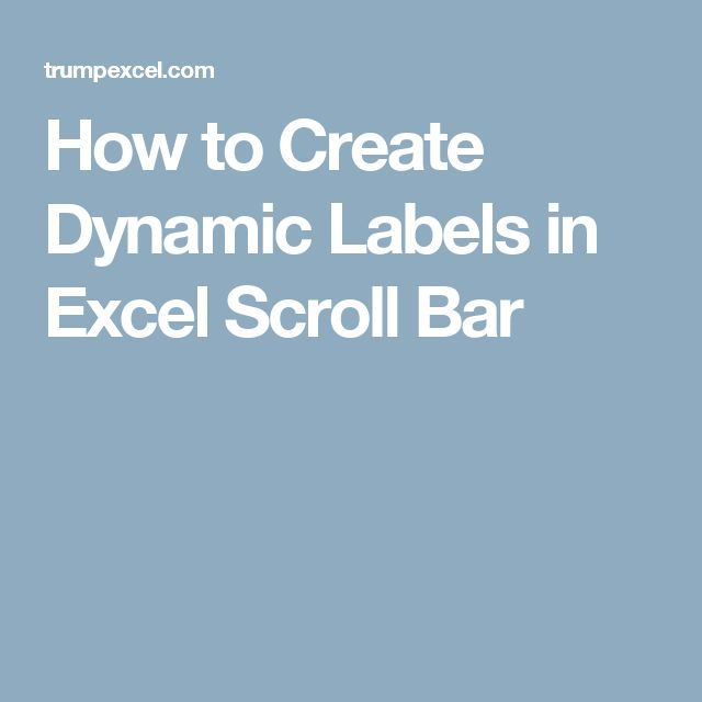 How to Create Dynamic Labels in Excel Scroll Bar