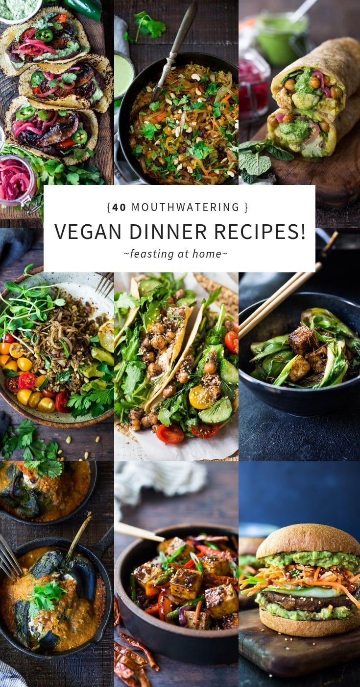 40 Mouthwatering Vegan Dinner Recipes Feasting At Home Recipe Healthy Vegan Dinner Vegan Dinner Recipes Easy Vegan Dinner Recipes