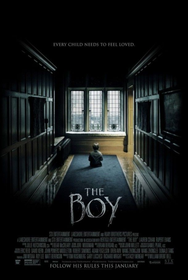 Upcoming Movie -  The Boy (2015)  'Every child needs to feel loved'  An American nanny is shocked that her new English family's boy is actually a life-sized doll. After violating a list of strict rules, disturbing events make her believe that the doll is really alive.  The Boy is a 2015 American horror-thriller film directed by William Brent Bell
