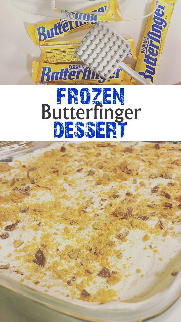 Frozen Butterfinger Dessert Recipe. Delicious. This is one of my husband's FAVORITE desserts! His mom loves to make it for him, but this year, I asked him to pick any dessert he wanted for his birthday and Frozen Butterfinger Dessert was his request. I had never made it before, but it turned out deliciously. It's super easy and quick to make.