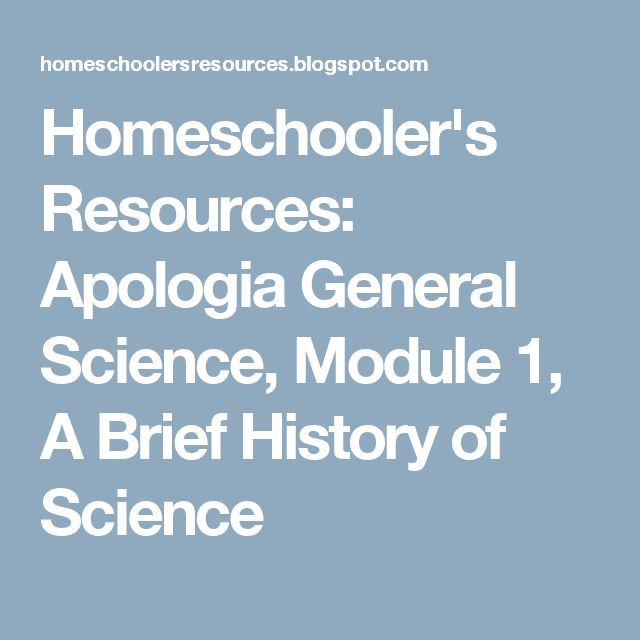 Homeschooler's Resources: Apologia General Science, Module 1, A Brief History of Science