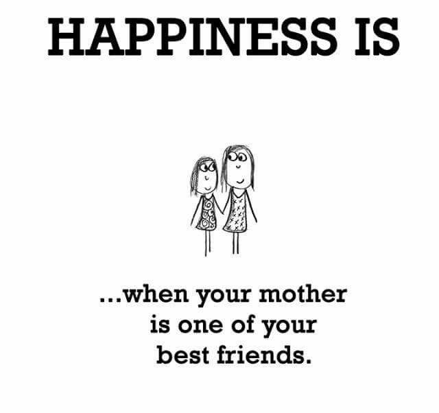My mom is my best friend.