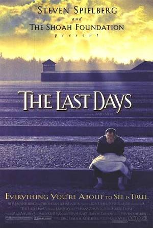 The Last Days. Follows 5 Hungarian Holocaust survivors as they recall their experiences.