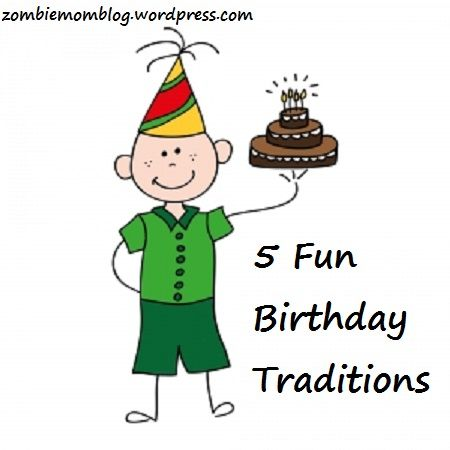 5 Fun Birthday Traditions #parenting #partyplanning