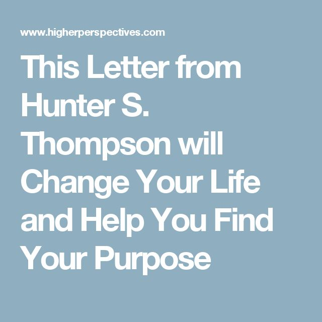 This Letter from Hunter S. Thompson will Change Your Life and Help You Find Your Purpose