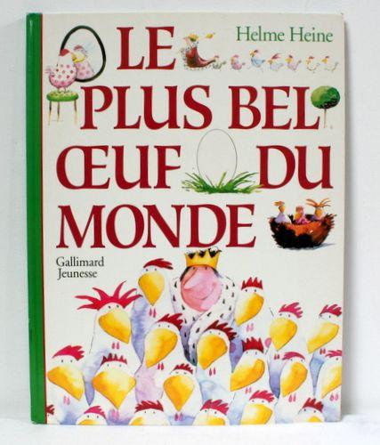 Le plus bel oeuf du monde, Helme Heine, Gallimard 1992. www.lamerelipopette.com