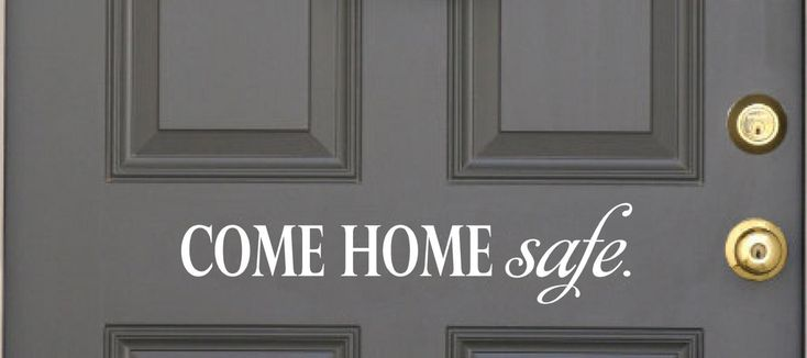 Come Home Safe- Front Door  Decal Vinyl Lettering wall decals words military fire police family friends sticker Home decor itswritteninvinyl by itswritteninvinyl on Etsy