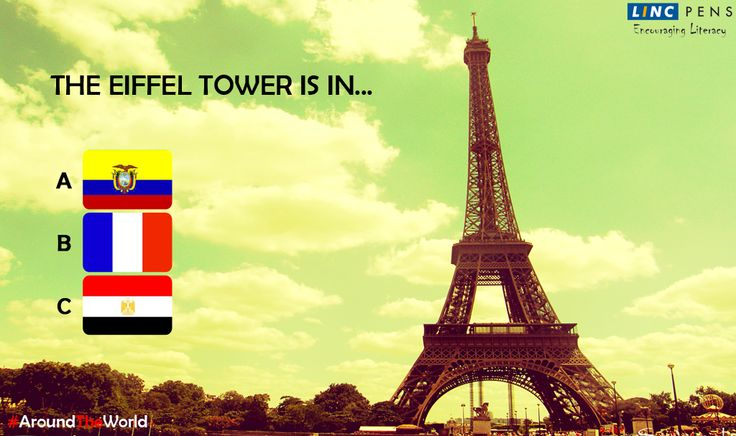 The Eiffel Tower is an iron tower located in...? #AroundTheWorld A. Ecuador B. France C. Egypt