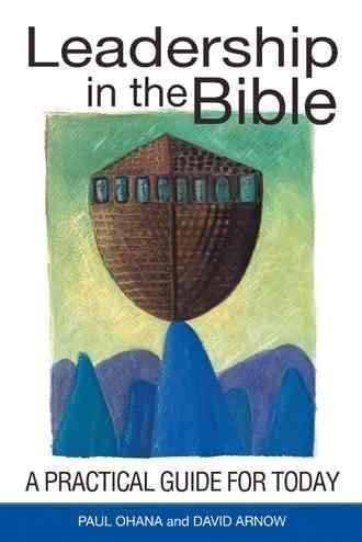 Leadership in the Bible: A Practical Guide for Today