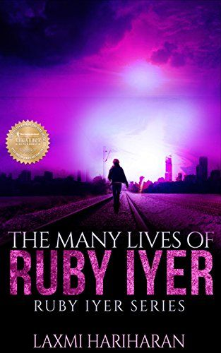 The Many Lives of Ruby Iyer | #Dystopian #Romance: Book 1 | #DystopianFiction | #Action | #Thriller (Ruby Iyer | Dystopia Series) by Laxmi Hariharan