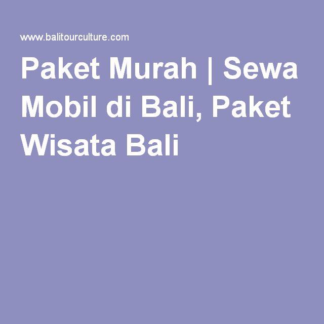 Paket Murah | Sewa Mobil di Bali, Paket Wisata Bali