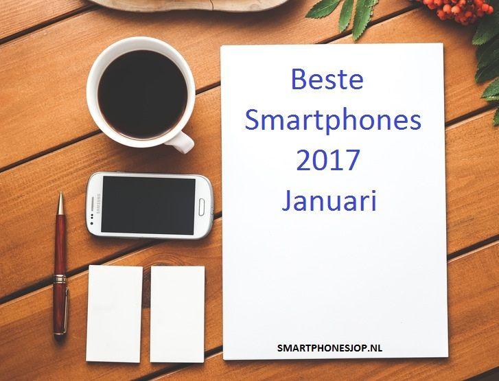 10 Beste Smartphones 2017 Januari #smartphones #top10