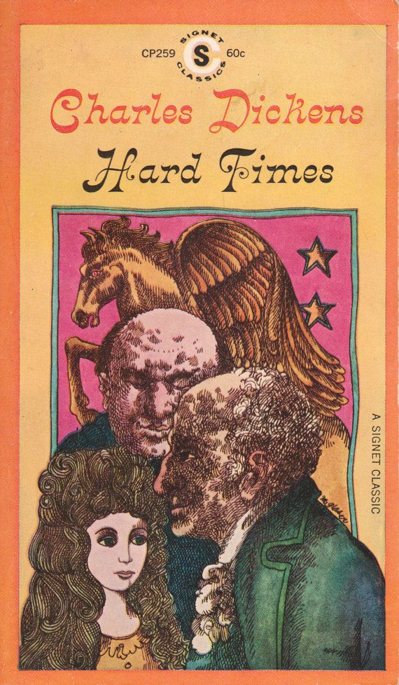 "Hard Times by Charles Dickens, with an afterword by Charles Shapiro.  ""A Signet Classic"" published by The New American Library in 1961 (fourth printing).Hard Time"