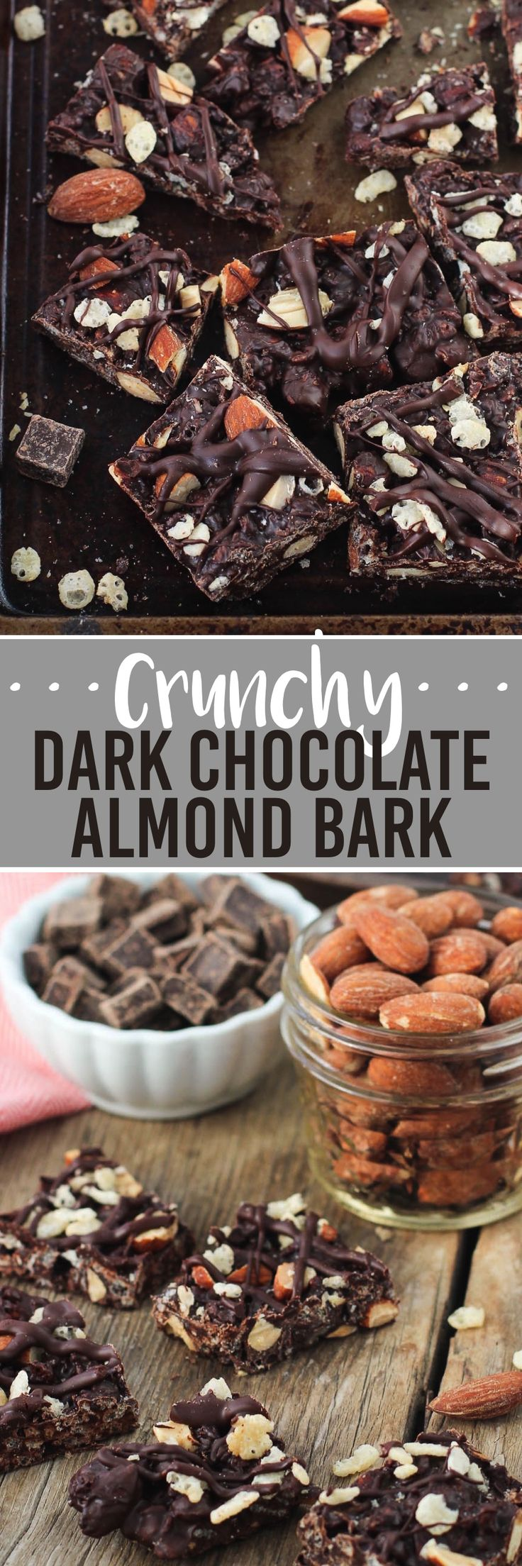 This crunchy dark chocolate almond bark is an easy three-ingredient and no-bake dessert recipe. Like a homemade dark chocolate Crunch bar loaded up with almonds!