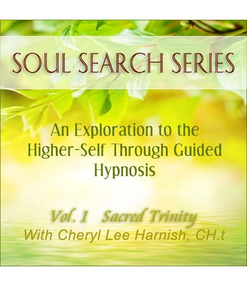 Sacred Trinity Guided Hypnosis Download - Soul Search Series, by Cheryl Lee Harnish