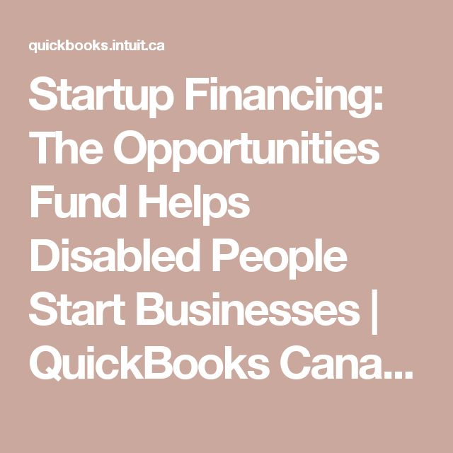 Startup Financing: The Opportunities Fund Helps Disabled People Start Businesses | QuickBooks Canada