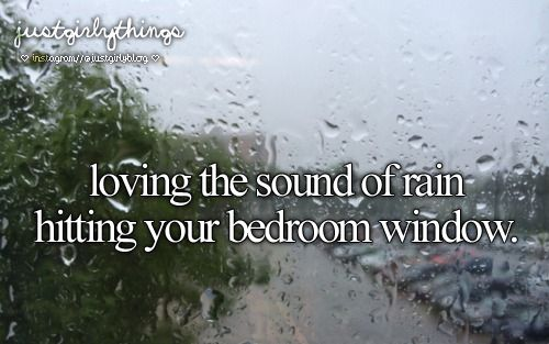 the sound of rain hitting your bedroom window
