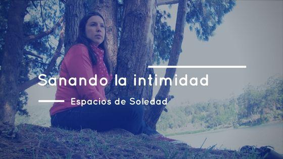 Espacios de Soledad: Sanando la intimidad
