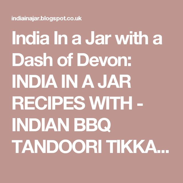 India In a Jar with a Dash of Devon: INDIA IN A JAR RECIPES WITH - INDIAN BBQ TANDOORI TIKKA PASTE