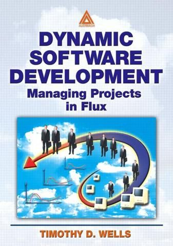 Dynamic Software Development: Managing Projects in Flux; Timothy Wells; Paperback