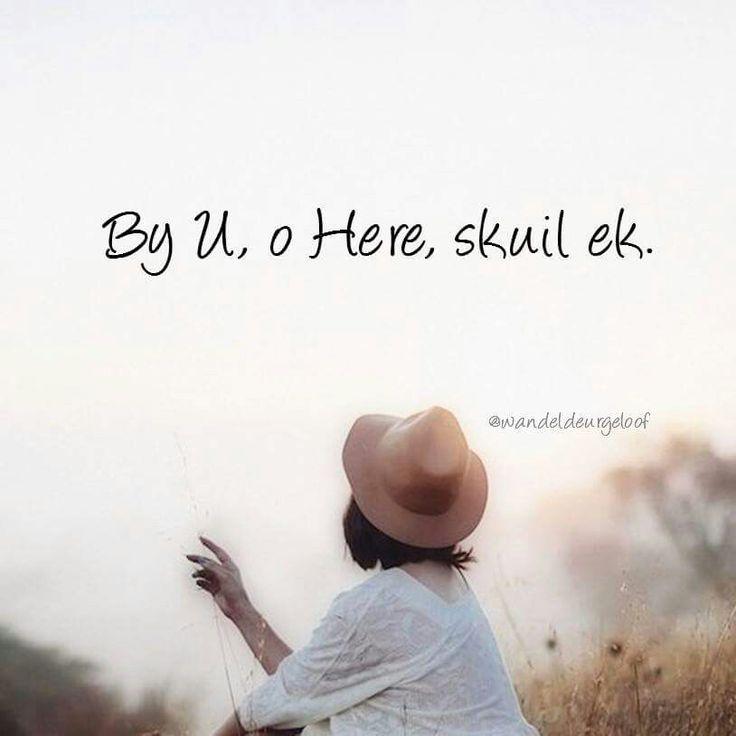 By U Here skuil ek... #Afrikaans @wandeldeurgeloof  #iBelieve