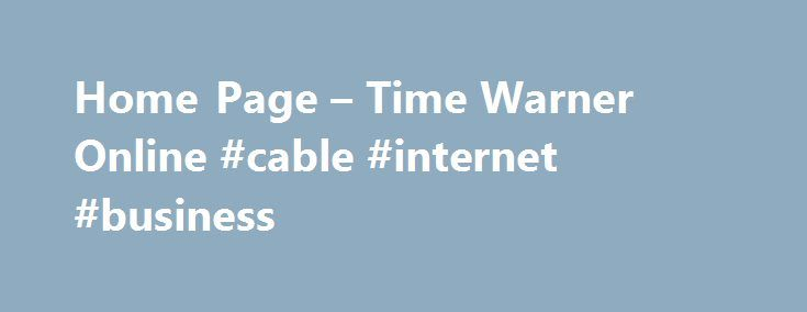 Home Page – Time Warner Online #cable #internet #business http://las-vegas.remmont.com/home-page-time-warner-online-cable-internet-business/  # Spectrum TV in HD looks so good you'll wonder how you ever watched TV without it! Spectrum offers the most channels in HD. You can watch movies, sports, local news, your favorite shows and more in high definition. How does Spectrum deliver such lifelike HD programming to your home? Spectrum puts you in the center of the action using its very own…