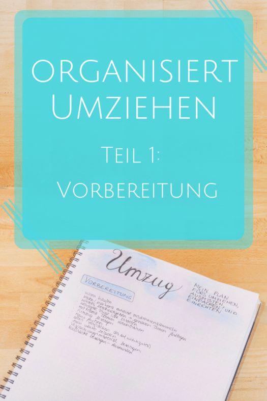 Umziehen Teil 1: Die richtige Vorbereitung fürs organisierte Umziehen - so schaffst du es stressfrei dein Zuhause zu wechseln