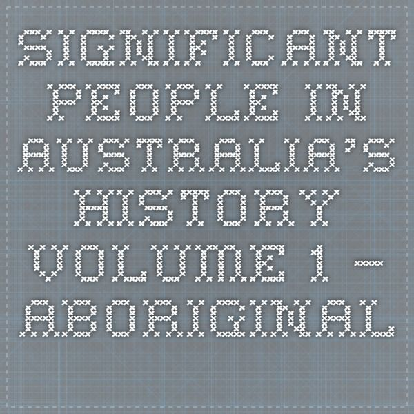 Significant People in Australia's History volume 1 – Aboriginal peoples and cultures.