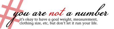 No eres un numero. Esta bien tenerla meta de un peso, medida, talla de ropa, etc. perono dejes que controle tu vida.