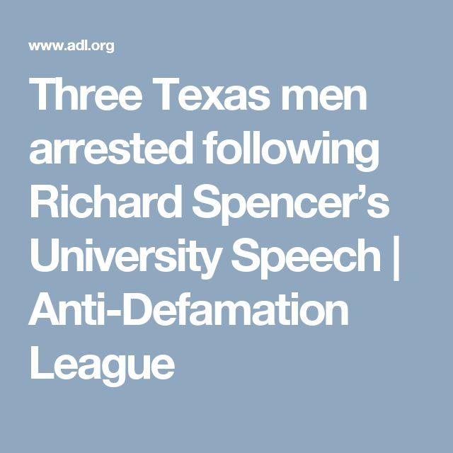 Three Texas men arrested following Richard Spencer's University Speech   Anti-Defamation League
