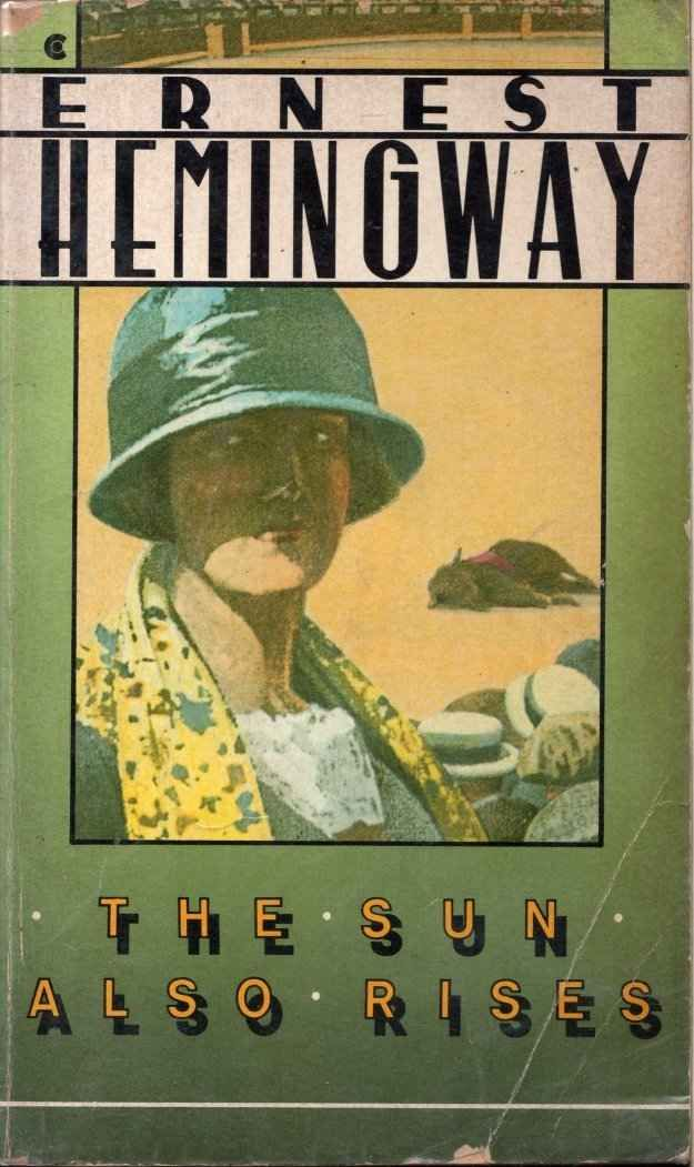 best the sun also rises ideas ernest hemingway  40 books that will make you want to book coversernest hemingwaythe sun also risesreading