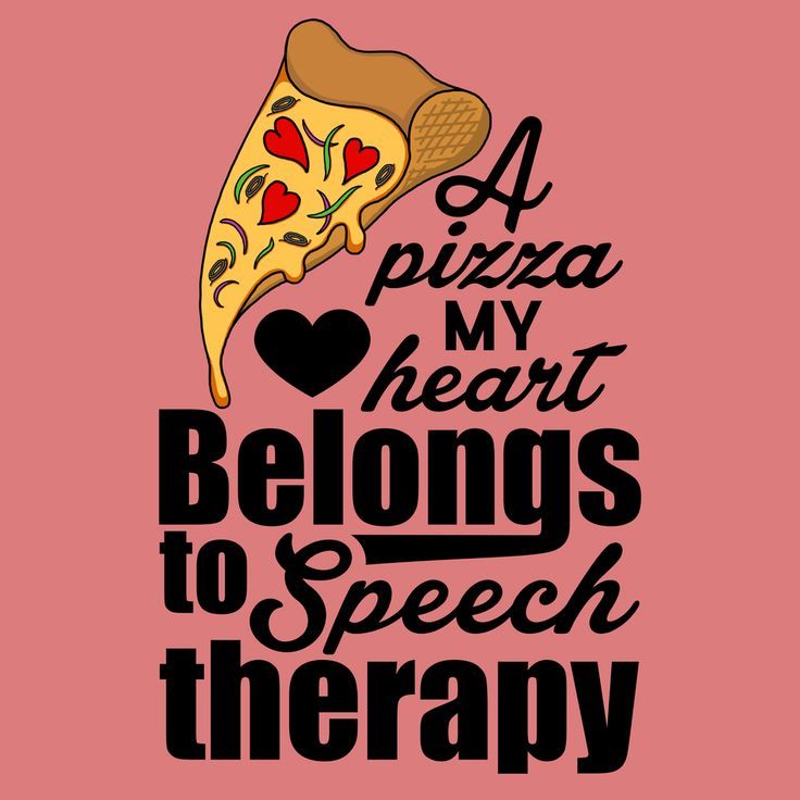A pizza my heart belongs to speech therapy! Speech and puns go well together.