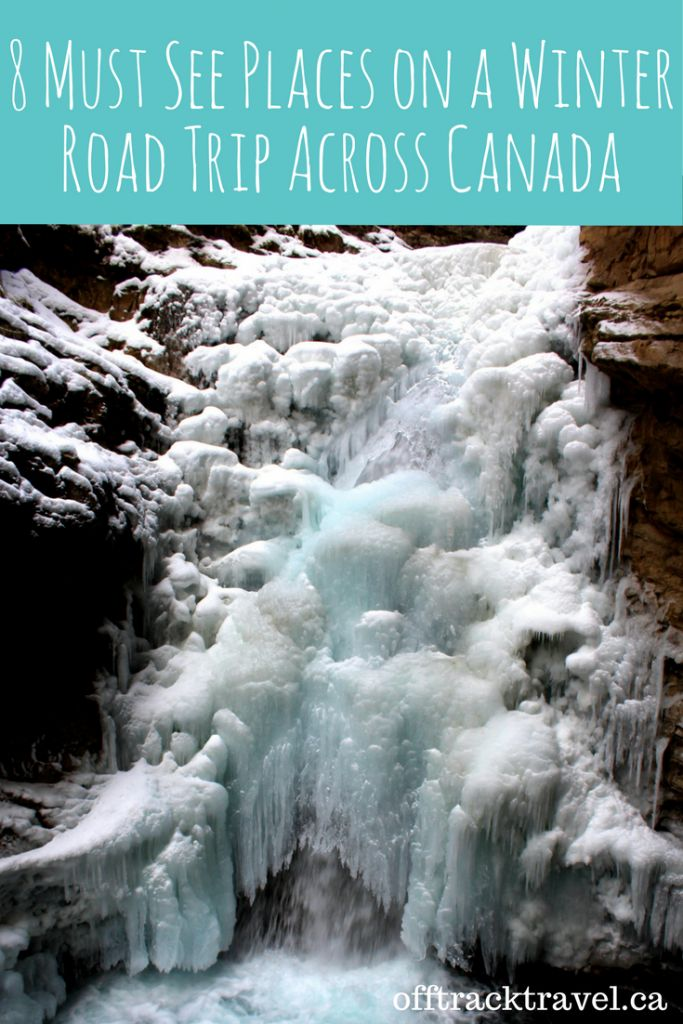 8 Must See Places on a Winter Road Trip Across Canada from British Columbia to Ontario! Hot springs, frozen waterfalls and historic tunnels. - offtracktravel.ca