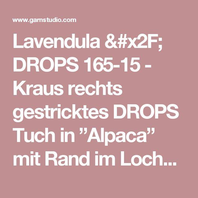 "Lavendula / DROPS 165-15 - Kraus rechts gestricktes DROPS Tuch in ""Alpaca"" mit Rand im Lochmuster. - Free pattern by DROPS Design"