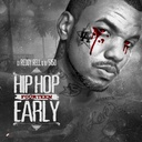 Various Artists - Hip Hop Early Vol 14 Hosted by DJ Reddy Rell, DJ 5150 & HipHopEarly.com - Free Mixtape Download or Stream it
