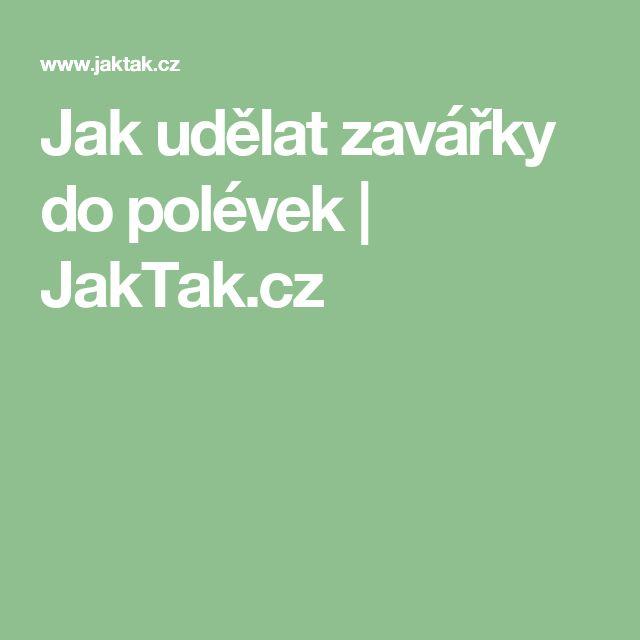 Jak udělat zavářky do polévek | JakTak.cz