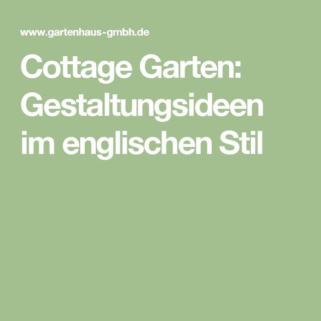 Epic Cottage Garten Gestaltungsideen f r einen romantischen Garten im englischen Stil