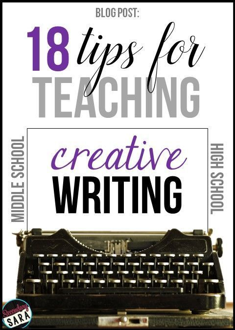 Blog Post: 18 tips for teaching creative writing in a middle or high school English class! Helpful for creative writing classes or just a narrative writing unit.
