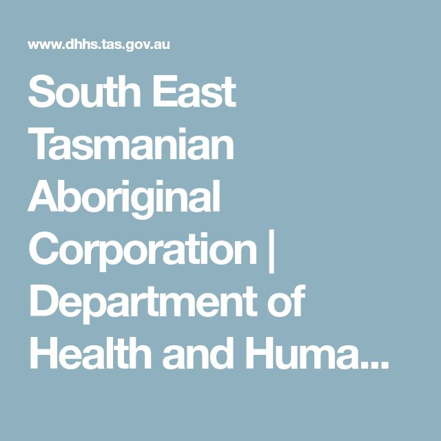 South East Tasmanian Aboriginal Corporation | Department of Health and Human Services