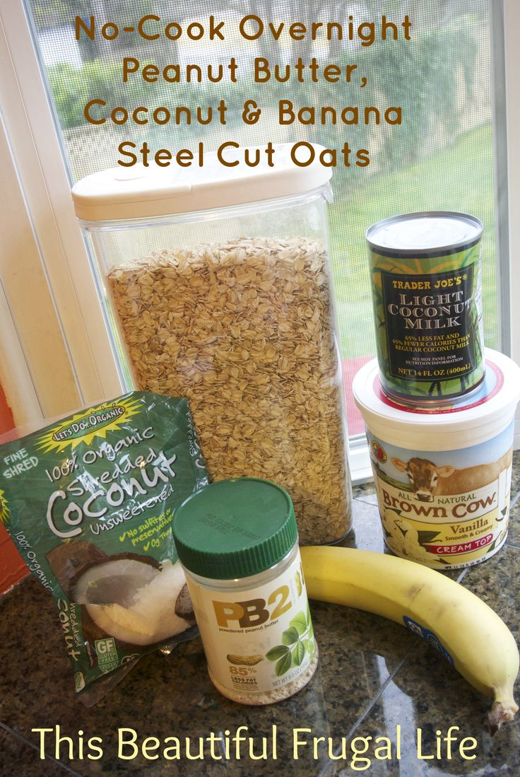 Overnight No-Cook Steel Cut Oats with Peanut Butter, Coconut & Bananas (Brett's favorite make-ahead breakfast)