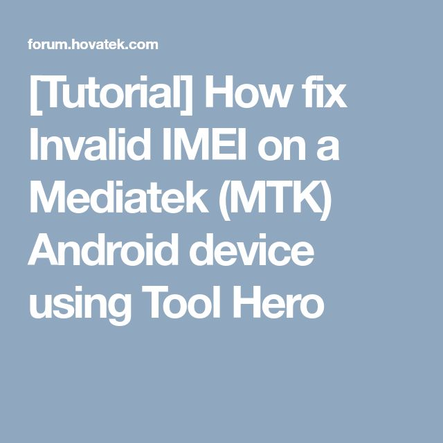 Tutorial] How fix Invalid IMEI on a Mediatek (MTK) Android device