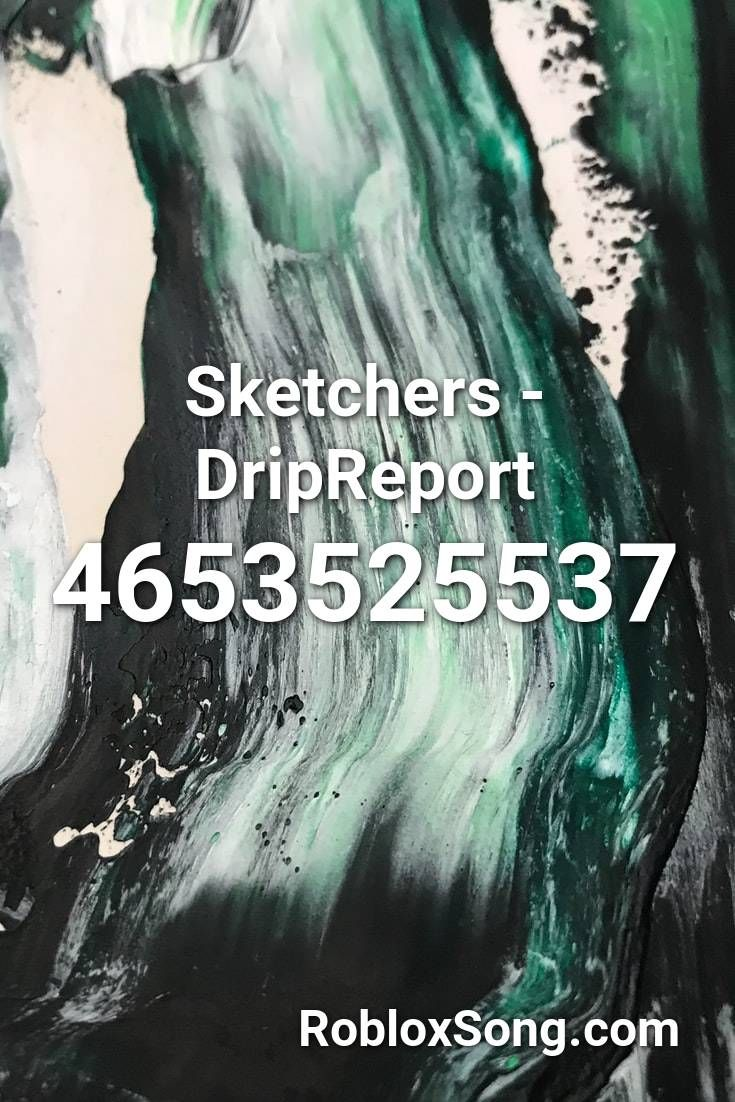 Sketchers Dripreport Roblox Id Roblox Music Codes In 2020