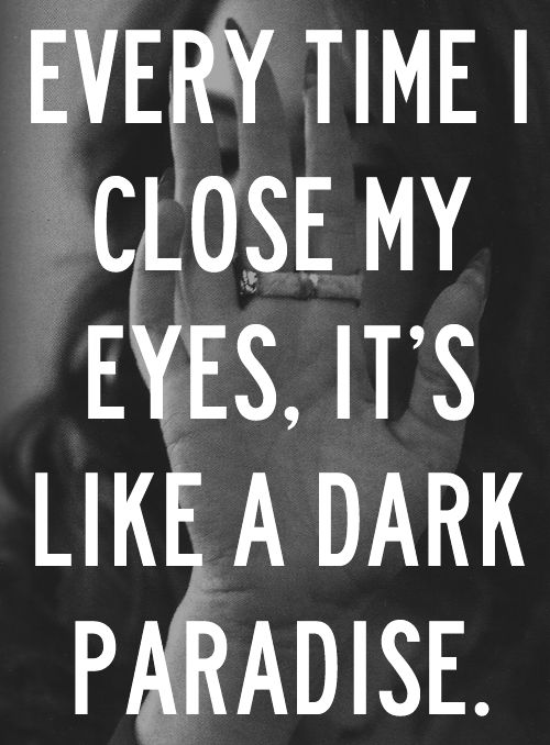 No one compares to you but there's no you except it my dreams tonight. Lana - Dark Paradise