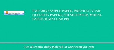 PWD 2017 Sample Paper, Previous Year Question Papers, Solved Paper, Modal Paper Download PDF