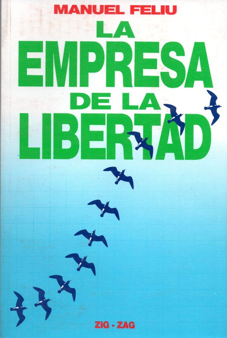 La Empresa de la libertad. Manuel Feliú Justiniano, presidente de la Confederación de la Producción y del Comercio (CPC), la principal organización empresarial de su país, entre 1986 y 1990. Editorial Zig-Zag Septiembre 1988.